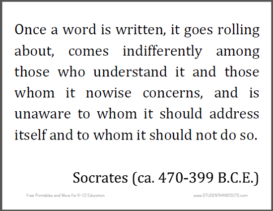 socrates writing The zeigarnik effect that has been demonstrated many times, in many contexts – but each time i see it or read about it, i can't help but think of an admonition that came centuries before ms zeigarnik sat down to her viennese coffee: socrates' reproach in the phaedrus that the written word is the enemy of.